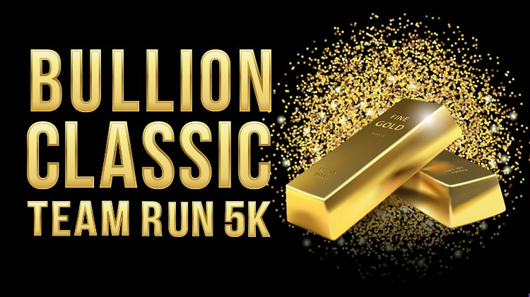 Bullion Classic 5k Team Run