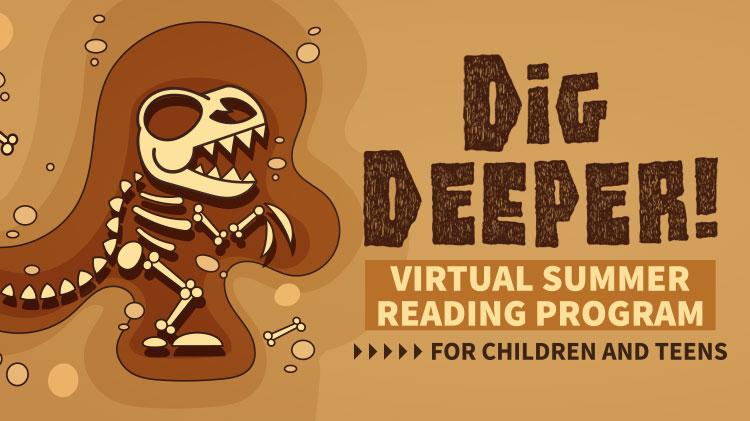 Dig Deeper Virtual Summer Reading Program