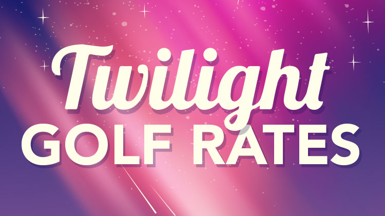 Twilight Golf Rates