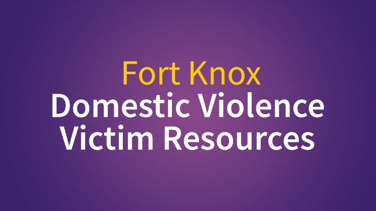 Fort Knox Domestic Violence Victim Resources