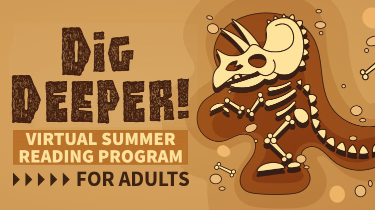 Dig Deeper Virtual Adult Summer Reading Program