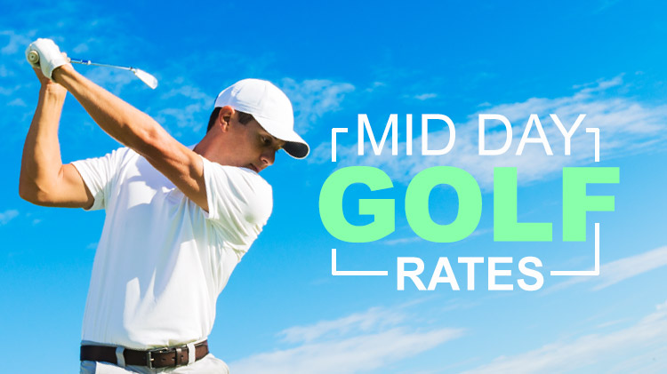 Mid Day Golf Rates